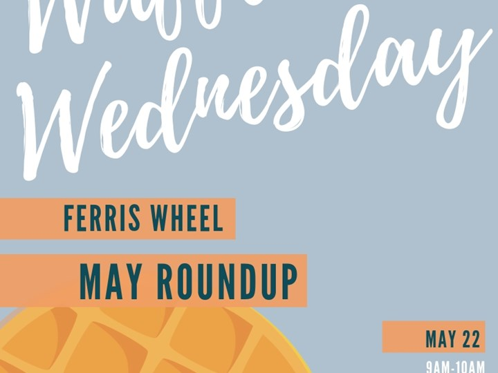 May Roundup- Waffle Wednesday
