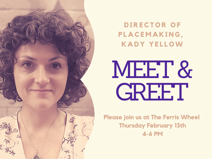Meet & Greet - KadyYellow, Director of Placemaking